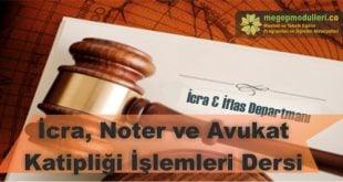 icra noter avukat katipligi islemleri dersi megep