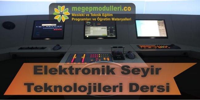 elektronik seyir teknolojileri dersi megep